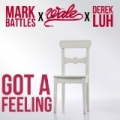Got A Feeling (feat. Wale & Derek Luh) by Mark Battles