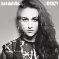Crazy by Kat Dahlia