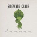 Leaves [Explicit] by Sidewalk Chalk
