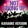 Not Giving Up (In the Style of the Saturdays) [Karaoke Version] - Single by Ameritz Audio Karaoke
