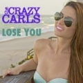 Lose You by The Crazy Carls