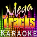 You Are My Number One (Originally Performed by Smash Mouth) [Karaoke Version] by Mega Tracks Karaoke