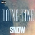 Doing Fine [Explicit] by Snow Tha Product