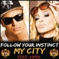My City by Follow Your Instinct feat. Viper