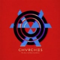 The Bones Of What You Believe (Special Edition) [Explicit] by Chvrches