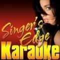 Young Blood (Originally Performed by Sophie Ellis-Bextor) [Karaoke Version] by Singer's Edge Karaoke
