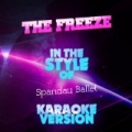 The Freeze (In the Style of Spandau Ballet) [Karaoke Version] - Single by Ameritz Audio Karaoke