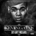 By Any Means by Kevin Gates