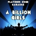 A Billion Girls (Karaoke Version) [Originally Performed By Elyar Fox] by Platinum Edge Karaoke
