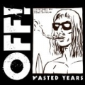 Wasted Years [+digital booklet] by OFF!