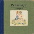 Whispers (Deluxe) by Passenger