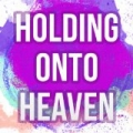 Holding Onto Heaven by Silver Trax
