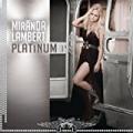 Platinum by Miranda Lambert