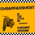 Embarrassment (In the Style of Madness) [Karaoke Version] - Single by Ameritz Audio Karaoke