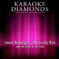 The Lucky One (Karaoke Version) [Originally Performed By Laura Branigan] by Karaoke Diamonds