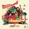 We Are One (Ole Ola) [The Official 2014 Fifa World Cup Song] by Pitbull feat. Jennifer Lopez & Claudia Leitte