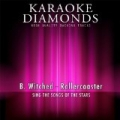 Rollercoaster (Karaoke Version) [Originally Performed By B. Witched] by Karaoke Diamonds