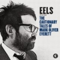 The Cautionary Tales of Mark Oliver Everett by Eels