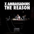 The Reason EP by X Ambassadors