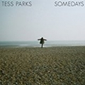 Somedays by Tess Parks