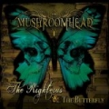 The Righteous & The Butterfly by Mushroomhead