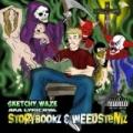 Storybookz & Weedstemz [Explicit] by Sketchy Waze