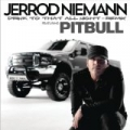 Drink to That All Night (Remix) by Jerrod Niemann feat. Pitbull