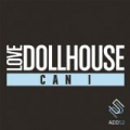 Can I by Love Dollhouse