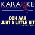 Ooh Aah Just a Little Bit (In the Style of Gina G) [Karaoke with Background Vocal] by ProSound Karaoke Band