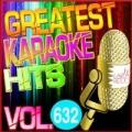 Greatest Karaoke Hits, Vol. 632 (Karaoke Version) by Albert 2 Stone