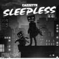 Sleepless (feat. The High) (Radio Edit) by Cazzette