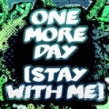 One More Day (Stay With Me) (Originally Performed by Example) by Merge Melody