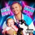 Neon Icon [Explicit] [+digital booklet] by Riff Raff