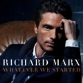 Whatever We Started by Richard Marx