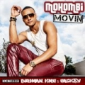 Movin [Explicit] by Mohombi