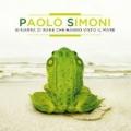 Si narra di rane che hanno visto il mare by Paolo Simoni