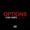 Options [Explicit] by Luke James