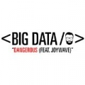 Dangerous (feat. Joywave) by Big Data