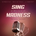 Sing in the Style of Madness (Karaoke Version) by Karaoke Backtrax Library