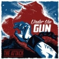 Under the Gun [Explicit] by The Attack