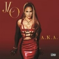 A.K.A. (Deluxe) [Explicit] by Jennifer Lopez