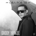 Ora Por Mí by Daddy Yankee