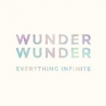 Everything Infinite by Wunder Wunder