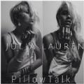 PillowTalk by Julia Lauren