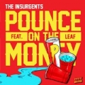 Pounce on the Money by The Insurgents