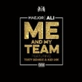 Me And My Team [Explicit] by Maejor Ali