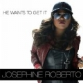 He Wants to Get It by Josephine Roberto