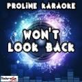 Won't Look Back (Karaoke Version) [Originally Performed By Duke Dumont] by ProLine Karaoke