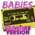 Babies (In the Style of Pulp) [Karaoke Version] - Single by Ameritz Audio Karaoke