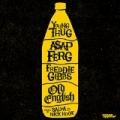 Old English by A$AP Ferg & Freddie Gibbs Young Thug